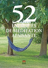 52 exercices de méditation apaisante
