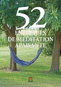 52 exercices de méditation apaisante