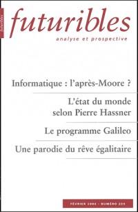 Futuribles, N° 294 Février 2004 : Informatique : l'après-Moore ? L'état du monde selon Pierre Hassner. Le programme Galileo. Une parodie du rêve égalitaire