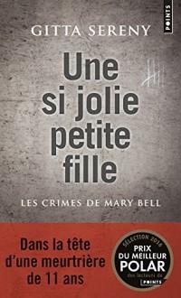 Une si jolie petite fille - Les Crimes de Mary Bell
