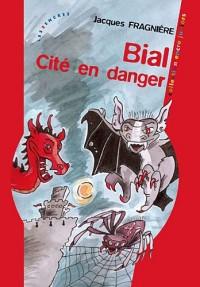 Bial, Cité en danger