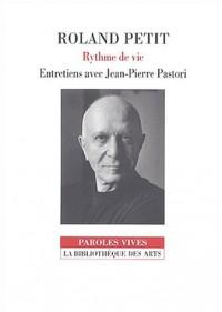 Roland Petit : Rythme de vie