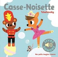 Casse-Noisette: Tchaïkovsky