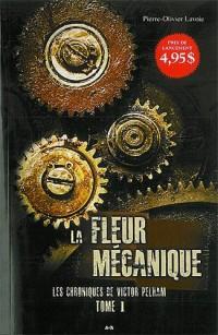 La fleur mécanique - les chroniques de victor pelham t1