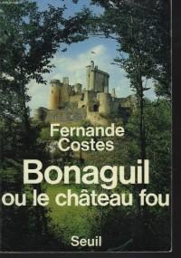 Bonaguil ou le Château fou