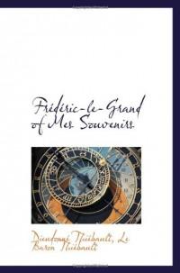 Frédéric-le-Grand of Mes Souvenirs