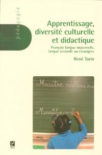 Apprentissage, diversité culturelle et didactique : Français langue maternelle, Langue seconde ou étrangère