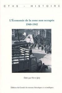 L'Economie de la zone non occupée : 1940-1942
