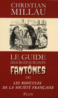 Le guide des restaurants fantômes : Ou les Ridicules de la société française