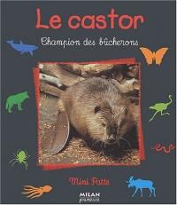 Le castor : Champion des bûcherons