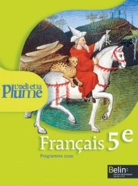 Français 5e L'oeil et la plume : Programme 2010, format compact