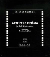 Arte et le cinéma : Le désir d'autre chose