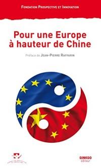 Pour une Europe à hauteur de Chine : Un mandat franco-allemand