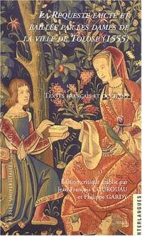 La requeste faicte et baillée par les dames de la ville de Tolose (1555) : Textes français et occitans
