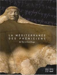 La Méditerranée des Phéniciens : De Tyr à Carthage