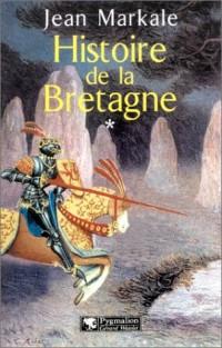 Histoire de la Bretagne, tome 1 : Des origines aux royaumes bretons