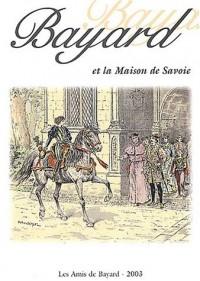 Bayard et la Maison de Savoie