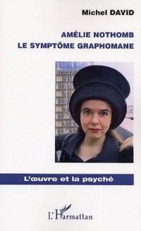 Amélie Nothomb le Symptome Graphomane