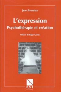 L'EXPRESSION. Psychothérapie et création