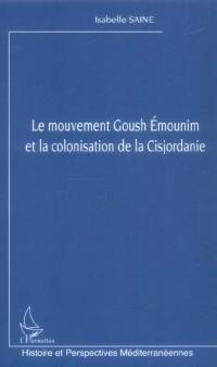 Mouvement Goush Emounim et la Colonisation de la Cisjordanie