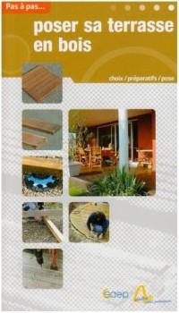 Poser sa terrasse en bois : Choix, préparatifs, pose