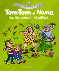 Aie les Parents Deraillent Tom Tom et Nana