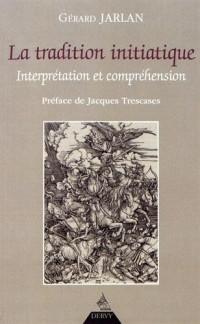 La tradition initiatique : Interprétation et compréhension