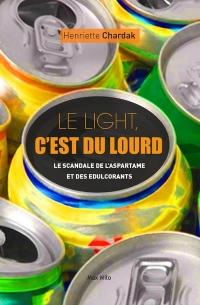 Le light, c'est du lourd - Le scandale de l'aspartame et des édulcorants