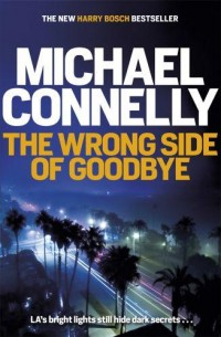 The Wrong Side of Goodbye: Harry Bosch 04