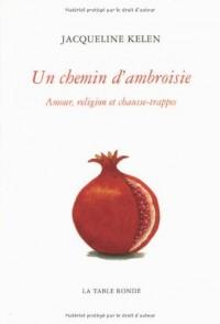 un chemin d'ambroisie (amour, religion et chausse-trappes)
