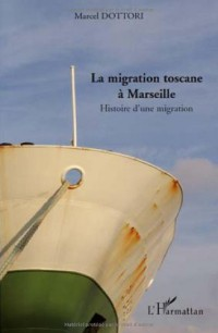 La migration toscane à Marseille : Histoire d'une migration