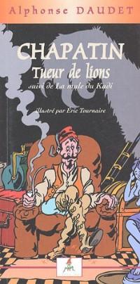 Chapatin le tueur de lions : Suivi de La mule de Kadi