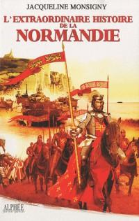 L'extraordinaire histoire de la Normandie