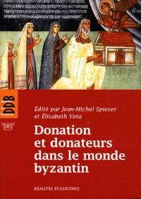Donateurs et Donations Dans le Monde Byzantin