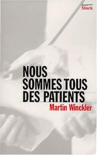 Nous sommes tous des patients