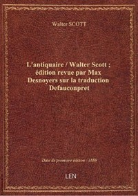 L'antiquaire/Walter Scott ; édition revue par Max Desnoyers sur la traduction Defauconpret