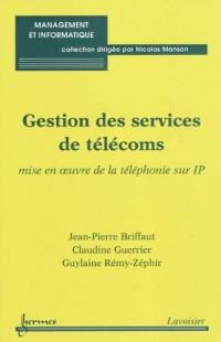 Gestion des services de télécoms : Mise en oeuvre de la téléphonie sur IP