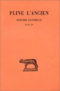 Histoire naturelle, livre XV : De la nature des arbres fruitiers