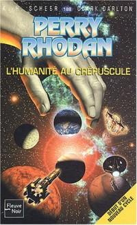 Perry Rhodan, tome 188 : L'Humanité au crépuscule