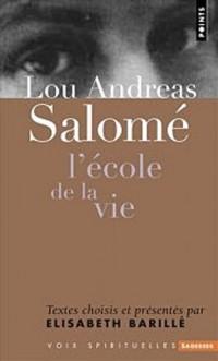 Lou Andreas Salomé : L'école de la vie