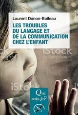 Les troubles du langage et de la communication chez l'enfant [Poche]