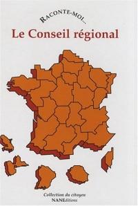 Raconte-moi... Le Conseil régional