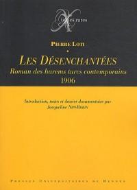 Les Désenchantées : Roman des harems turcs contemporains (1906)