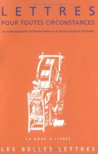Lettres pour toutes circonstances : Les traités épistolaires du Pseudo-Libanios et du Pseudo-Démétrios de Phalère