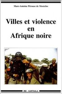 Villes et Violence en Afrique noire