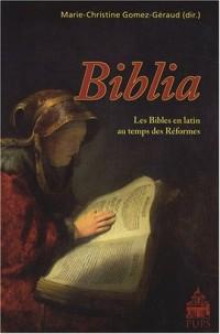 Biblia : Les Bibles en latin au temps des Réformes