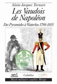 Les Vaudois de Napoleon - des Pyramides a Waterloo