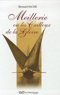 Meillerie ou les Cailloux de la Gloire
