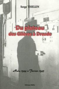 Du plateau des Glières à Dresde : Mars 1944 à Février 1945