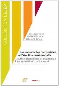 Collectivites Territoriales et l'Election Presidentielle (les)
